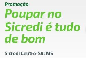 Promoção Sicredi Poupar É Tudo de Bom 2018 Centro Sul MS