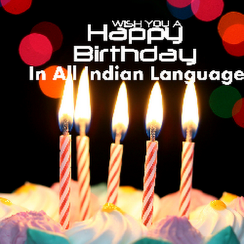 Happy Birthday In All 22 Indian Languages Trendshere