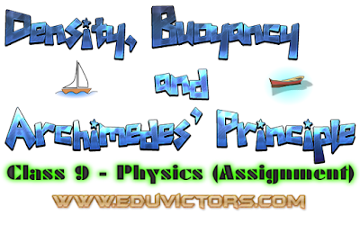 CBSE Class 9 - Physics - Density, Buoyancy and Archimedes' Principle (Assignment) (#cbseNotes)
