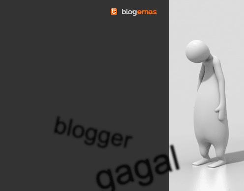 Sebab Saya Gagal sebagai Blogger