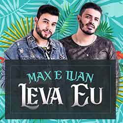 Baixar Música Leva Eu - Max e Luan Mp3