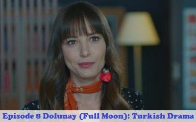 Episode 8 Dolunay (Full Moon): Turkish Drama | Full Synopsis