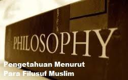 Sumber Ilmu Pengetahuan Menurut Para Filusuf Muslim