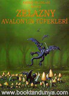 Roger Zelazny - Amber Yıllıkları #2 - Avalon'un Tüfekleri