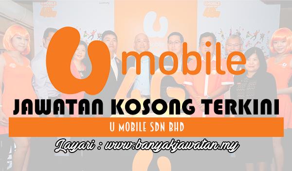 Jawatan Kosong 2017 di U Mobile Sdn Bhd www.banyakjawatan.my