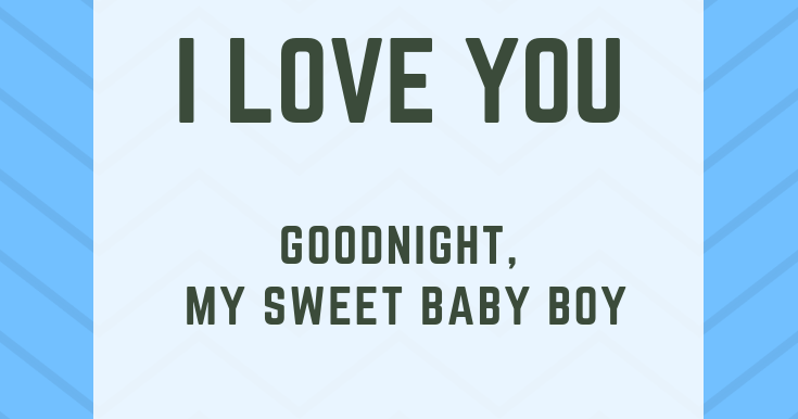 Figuring It Out 101: I Love You  Goodnight, My Sweet Baby Boy