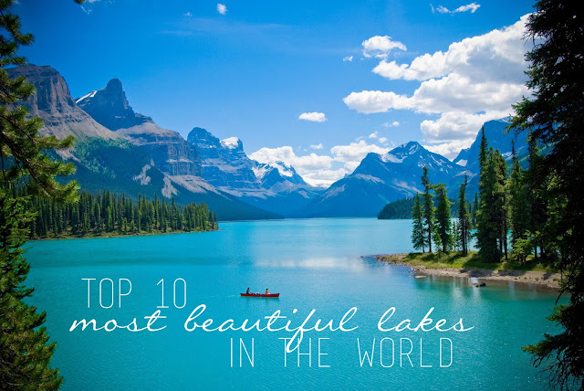 The Top 10 Most Beautiful Lakes in the World