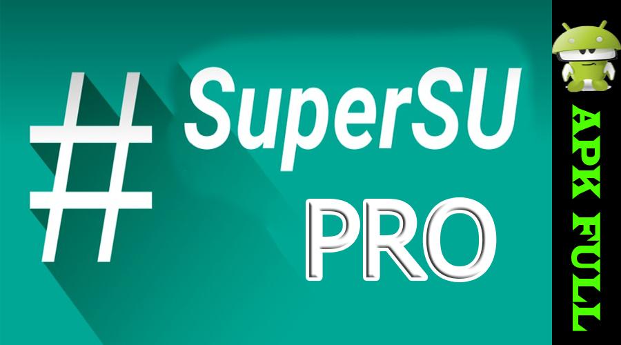 SuperSU Pro v2.61 [ Root para tu android ] ~ APLICACIONES ANDROID