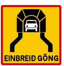 Señal de tráfico indicando un túnel de un solo carril