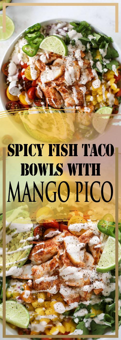 SPICY FISH TACO BOWLS WITH MANGO PICO RECIPE