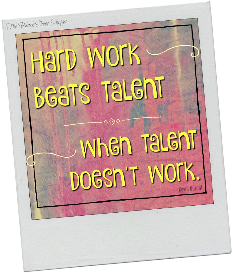 Hard work beats talent when talent doesn't work. - Kevin Durant