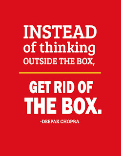 Kwikk Wisdom quotes: Instead of thinking outside the box, get the box rid of
