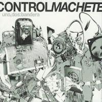 Control Machete - 2003 - Uno, Dos, Bandera