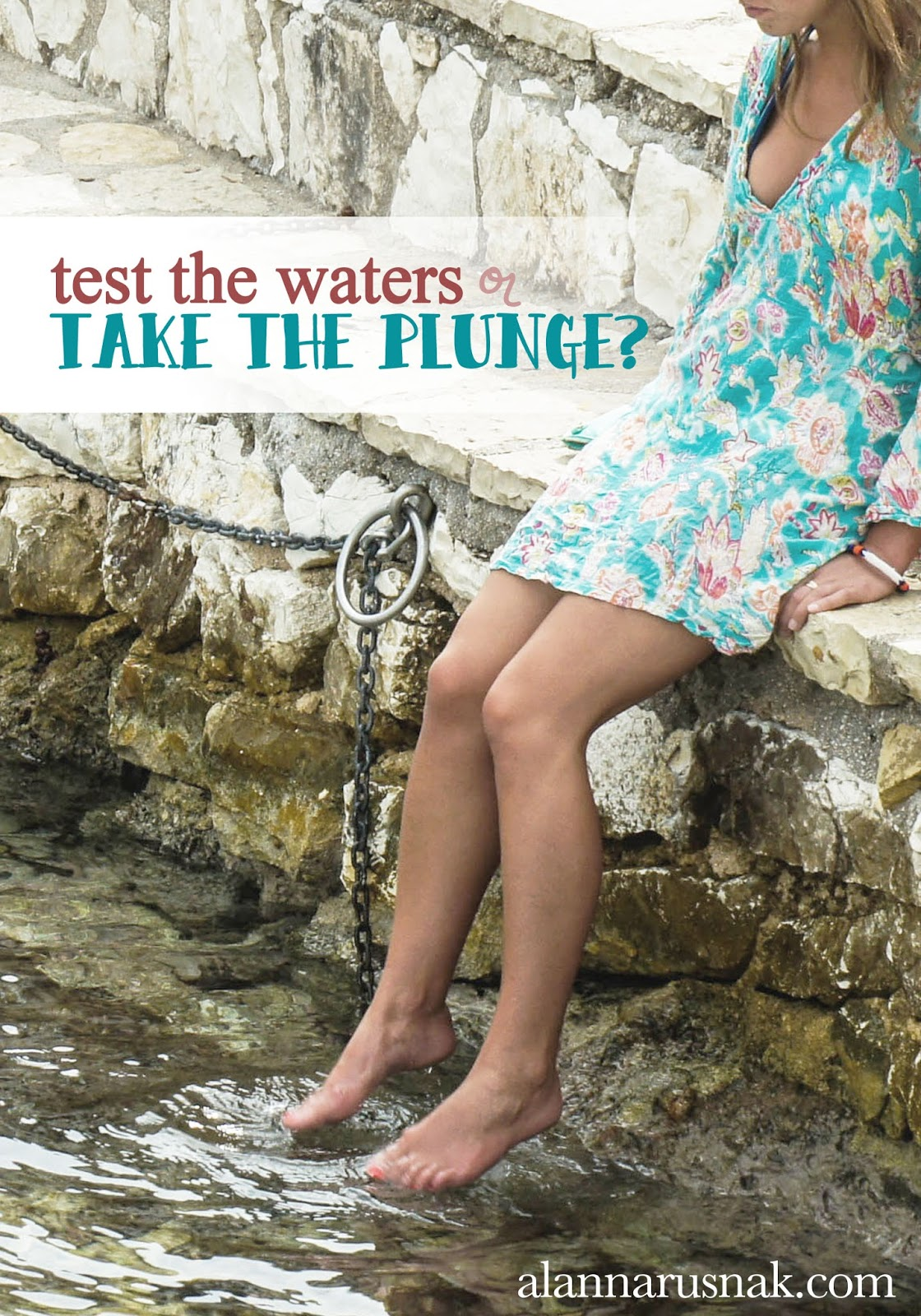 test the waters or take the plunge?