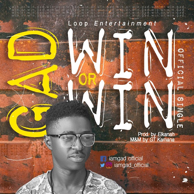 [Music] Gad – Win Or Win || @Iamgad_official