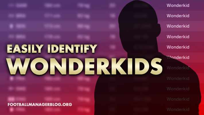 FM19 Guide - How to Easily Find Wonderkids