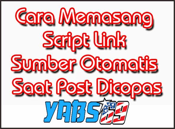 Cara Memasang Script Link Sumber Otomatis Saat Post Dicopas