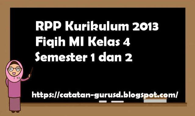 RPP Kurikulum 2013 Fiqih MI Kelas 4 Semester 1 dan 2