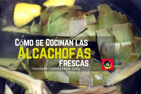 Te enseñamos la manera correcta de Cocinar Alcachofas