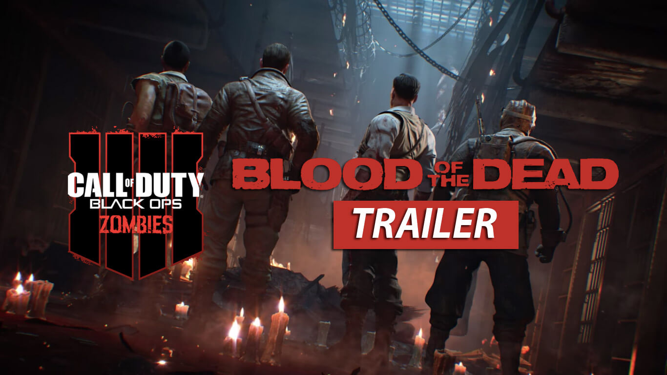 Call Of Duty Black Ops 4 Zombies Blood Of The Dead Trailer