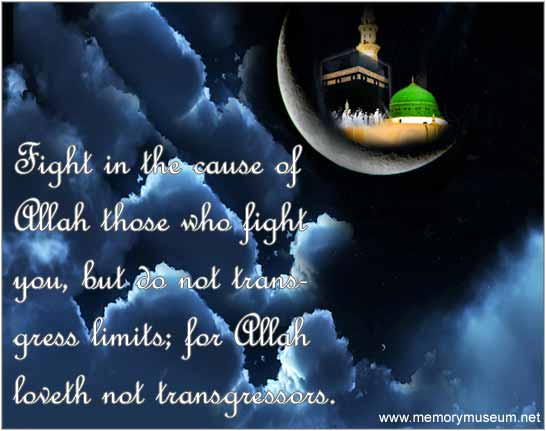 Fight in the cause of Allah those who fight you, but - Allah Quotes