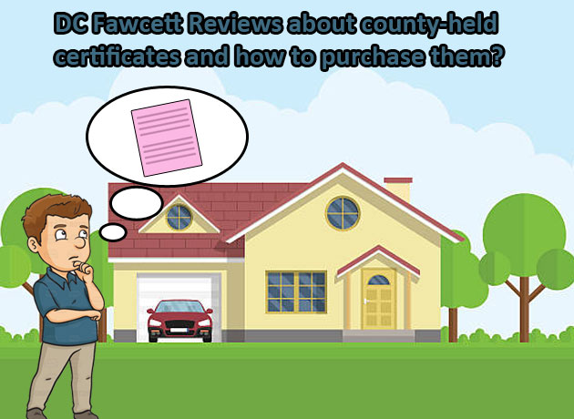 DC Fawcett Reviews about county-held certificates and how to purchase them?