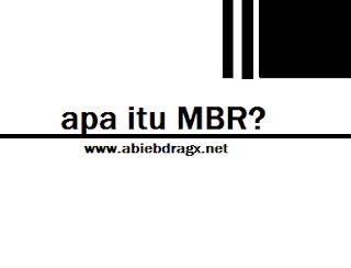 Apa itu MBR?