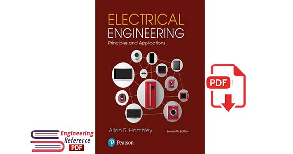 Electrical Engineering: Principles and Applications, 7th Edition by Allan R. Hambley