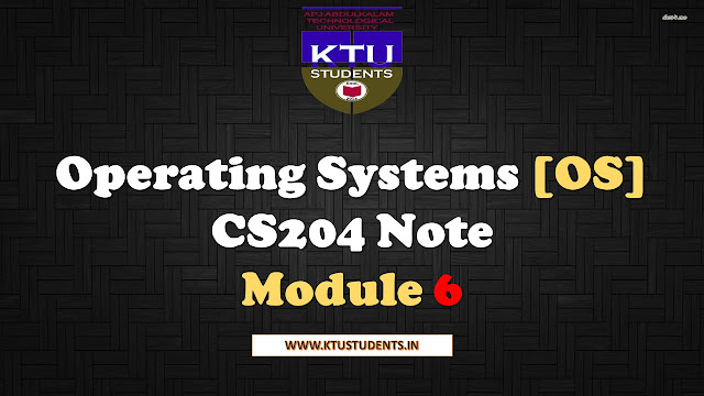 Operating Systems [OS] CS204 Note-Module 6