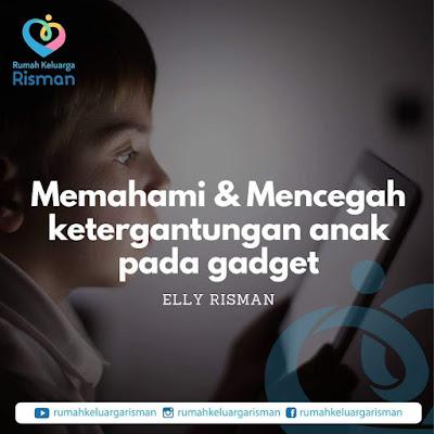 Memahami & Mencegah ketergantungan anak pada gadget
