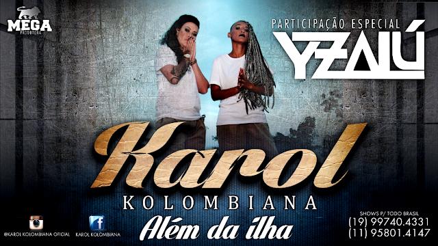 """KAROL KOLOMBIANA lança a musica """"Além da ilha"""" com participação da YZALÚ"""