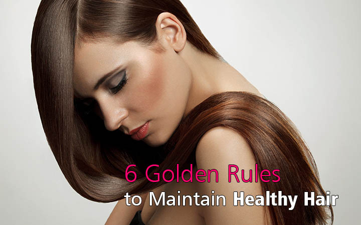 golden rules to maintain healthy hair