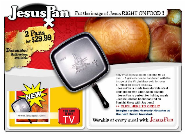 The Jesus Pan. The image of Jesus on your pancakes. It makes good toast. marchmatron.com