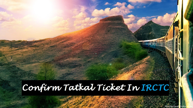 How To Book 100% Confirm Tatkal Ticket In IRCTC [ Latest Tricks ]