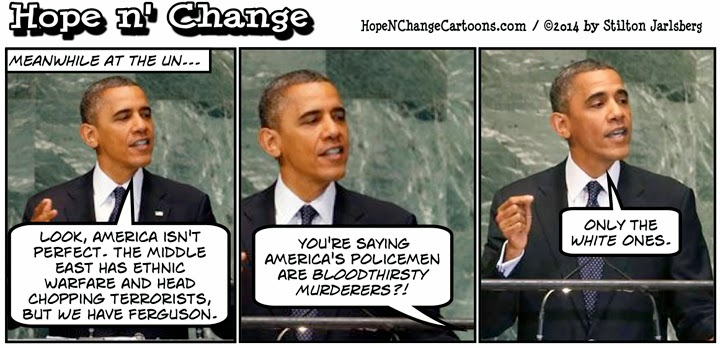 obama, obama jokes, cartoon, political, humor, hope n' change, hope and change, stilton jarlsberg, racism, isis, United Nations, UN, ferguson, beheading, hate america first