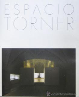 Espacio Torner : [exposición] / texto Arturo Sagastibelza