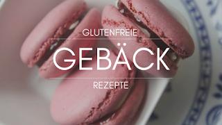 glutenfreie Gebäck Rezepte