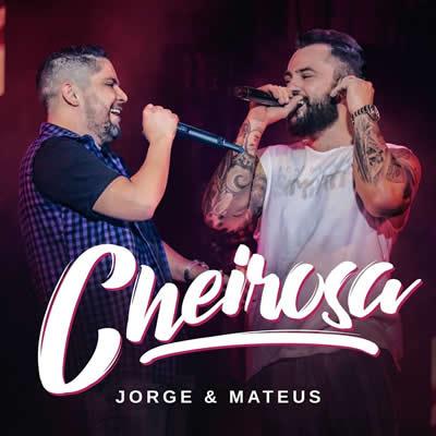 Jorge & Mateus - Cheirosa (Ao Vivo)