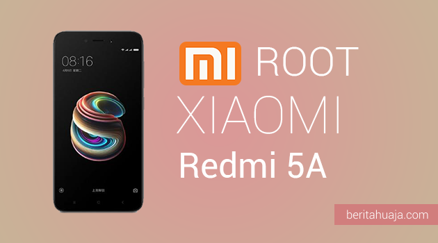How To Root Xiaomi Redmi 5A And Install TWRP Recovery