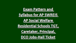 Exam Pattern and Syllabus for AP SWREIS AP Social Welfare Residential Schools TGT, Caretaker, Principal, DCO Jobs-Hall Ticket