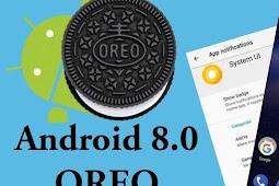 Sistem Operasi Oreo 8.0 Hadir Lebih Cepat dan Powerful