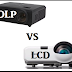 DLP vs LCD - Which is the best choice