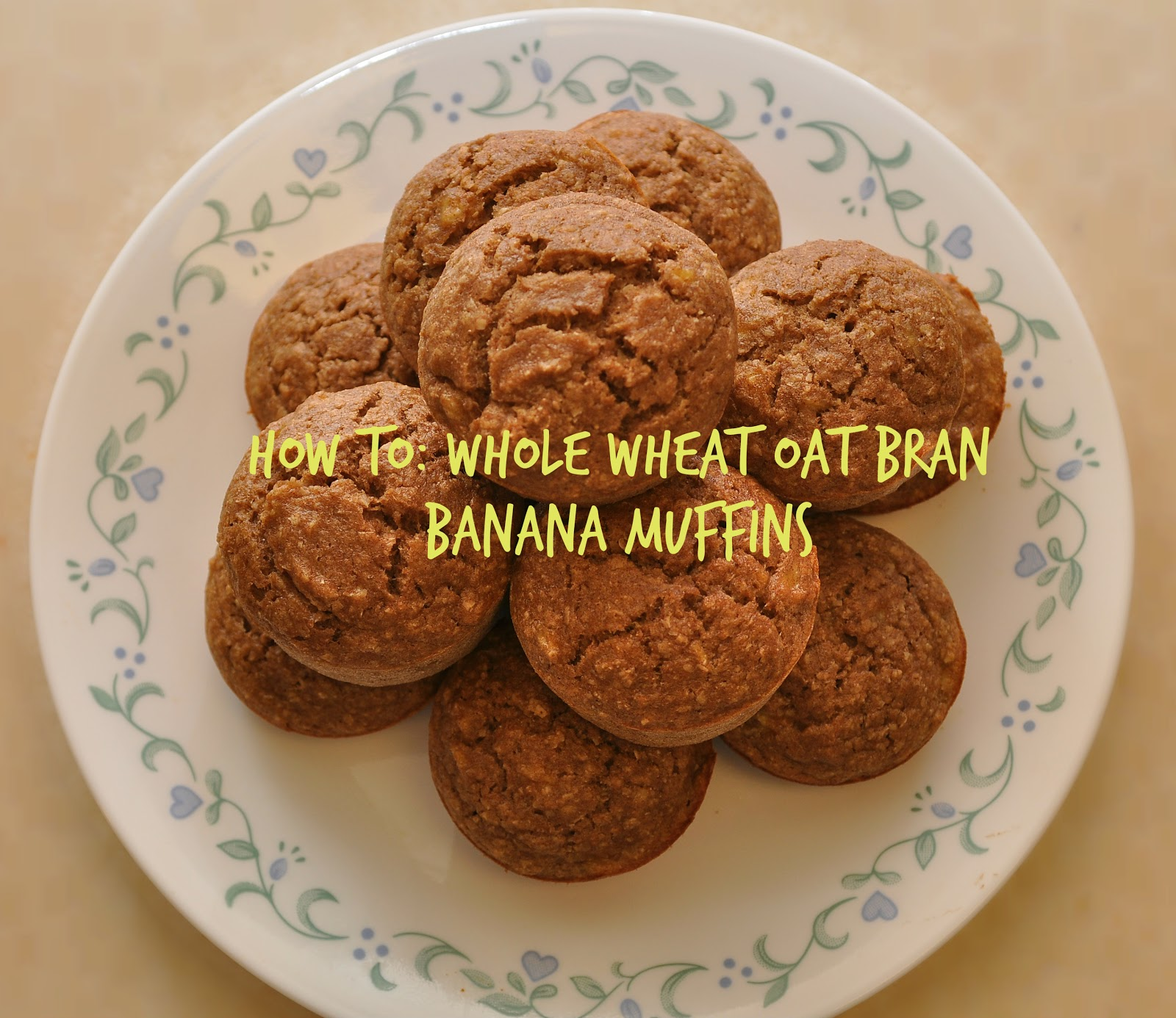 From Woo to You: Whole Wheat Oat Bran Banana Muffins