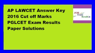 AP LAWCET Answer Key 2016 Cut off Marks PGLCET Exam Results Paper Solutions