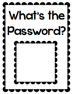 What's the Password: Students read the password as the enter the room- great for quick assessment.  Parents can also quick their child while they wait for you to pen the door each morning.