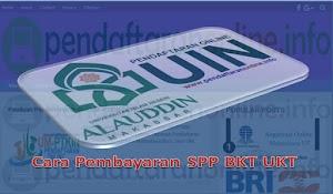 Cara Pembayaran SPP UKT BKT UIN Alauddin Makassar Disertai Video Tutorial