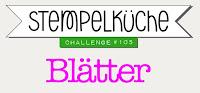 https://stempelkueche-challenge.blogspot.com/2018/10/stempelkuche-challenge-105-blatter.html