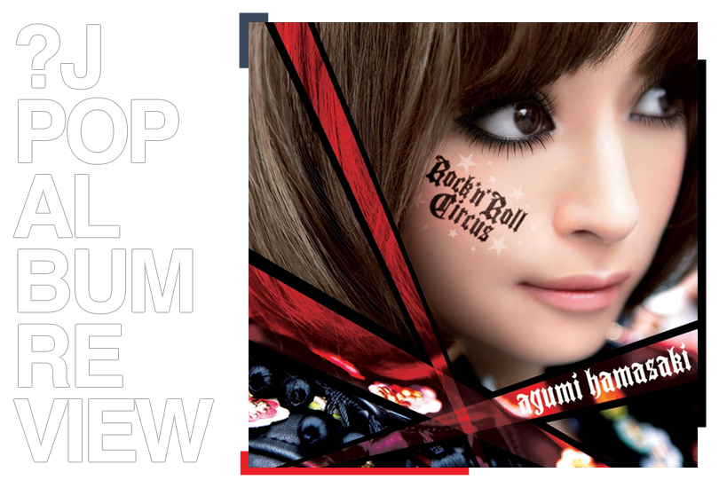 Album review: Ayumi Hamasaki - Rock 'n' roll circus | Random J Pop