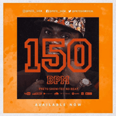 Preto Show - 150 BPM (feat. Teo No Beat) [ 2o19 ]