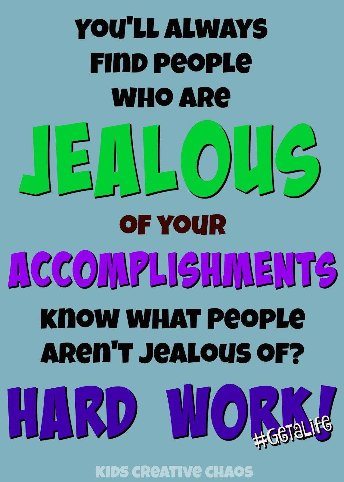 Quotes About Jealous People Jealous Quote People Aren't Jealous Of Hard Work  Kids Creative